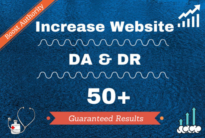 I will increase domain authority da 50+ and domain rating DR 50+ for ahrefs and moz