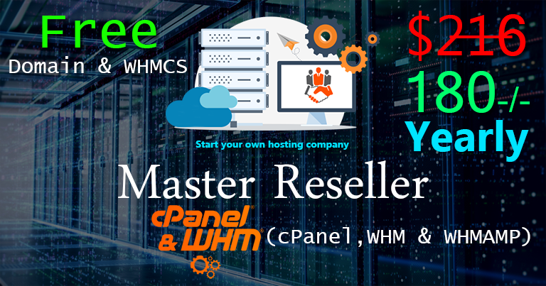 Free Domain & WHMCS with Master Reseller,  WHM/cPanel/WHMAMP,  Start Hosting Company