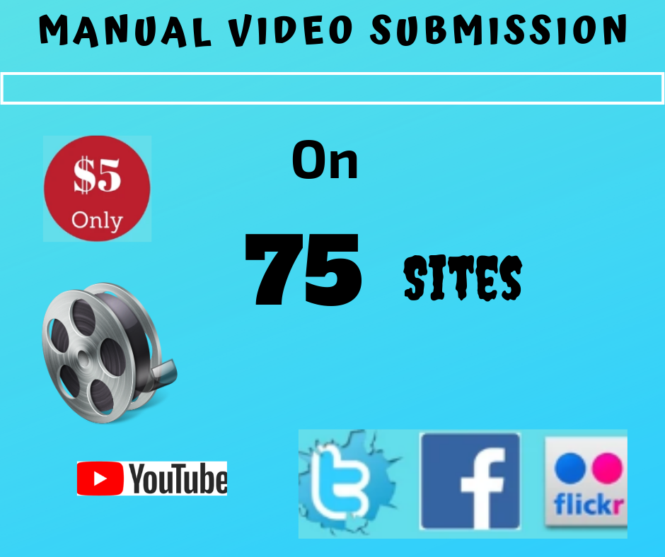 Manual Video Submission Or Video Sharing On Top 75 High DA Popular Sites