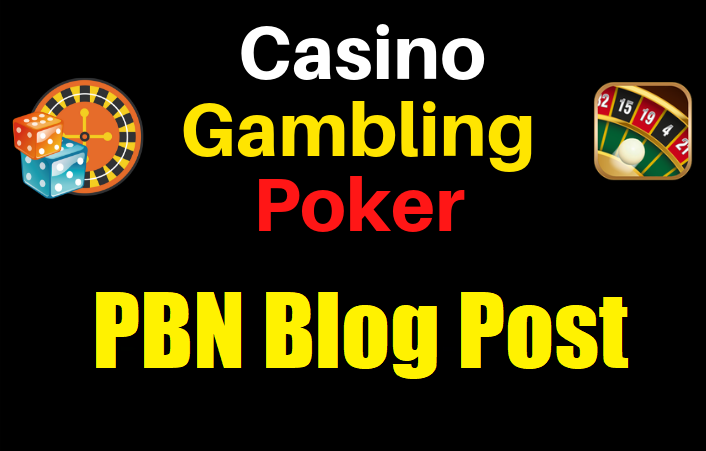 55 PBN Blog Post Casino/Gambling/Poker/judi Bola Niche Related High Quality Permanent Post