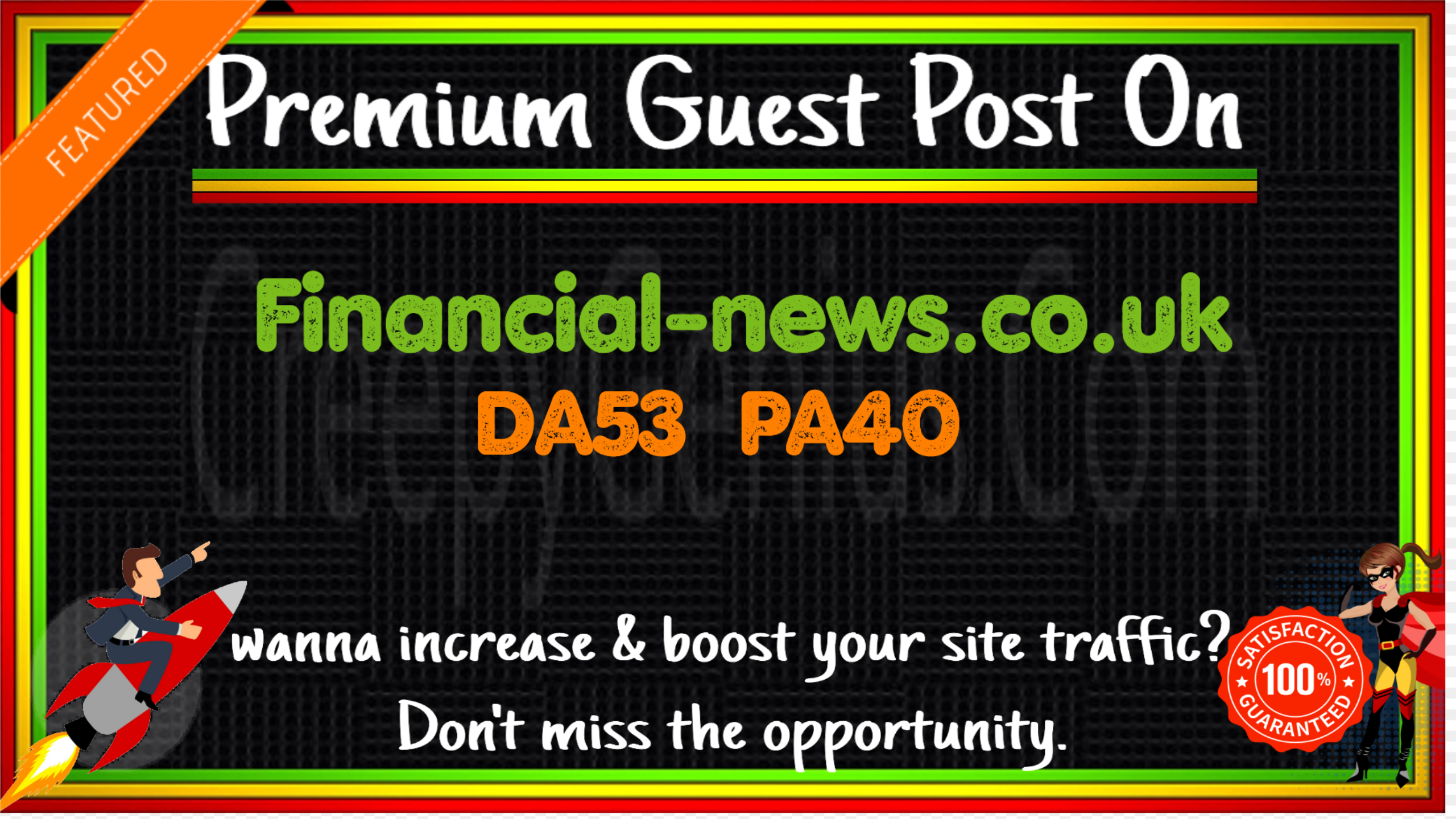 Write & Publish A Guest Post On Financial-news. co. uk DA53 PA40