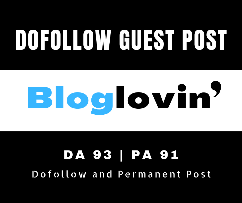 I will Provide You High Quality Dofollow Guest Post Backlinks Bloglovin. com