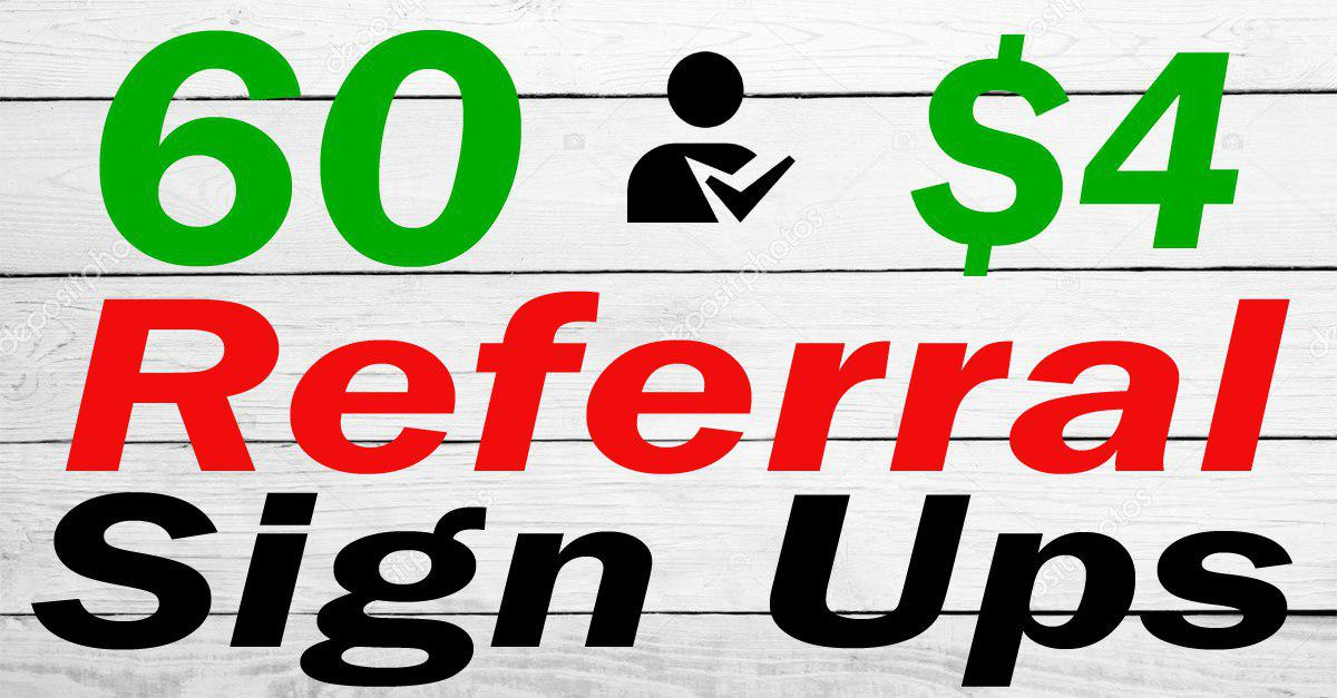 60 Referral Signups or Unique Signups