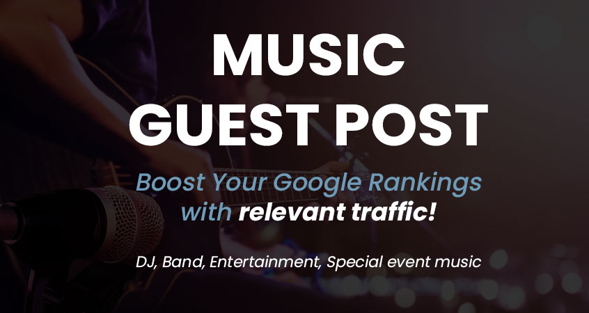 Music Guest Post on High Quality Site DJ,  Live Bands and more.