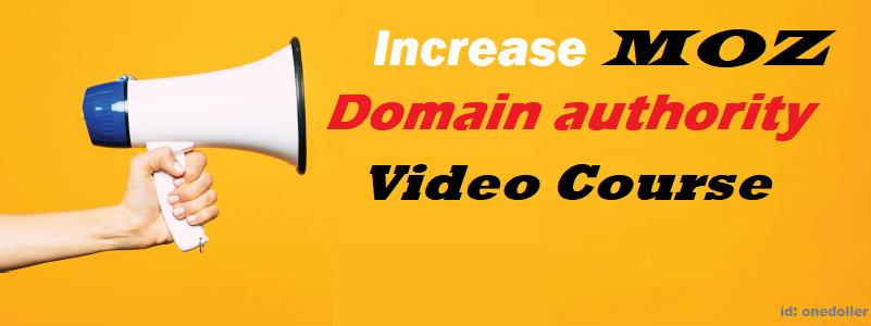 MOZ Domain Authority Increase DA 50+ Video Course