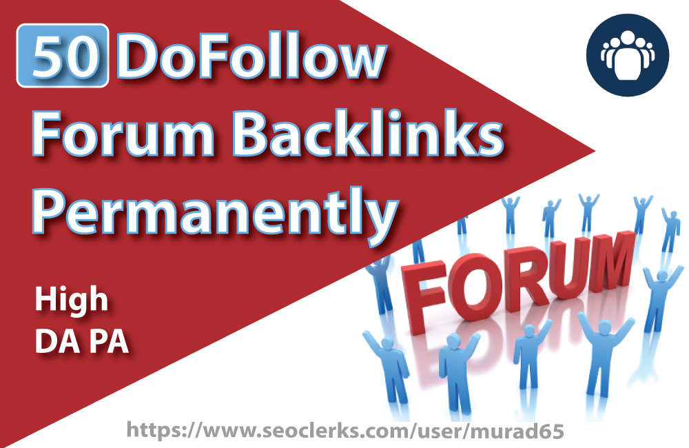 50 DoFollow Forum Backlinks Permanently on high DA PA Manually Service.