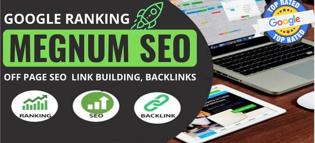 Google Ranking Megnum off page seo Link building,  Backlinks