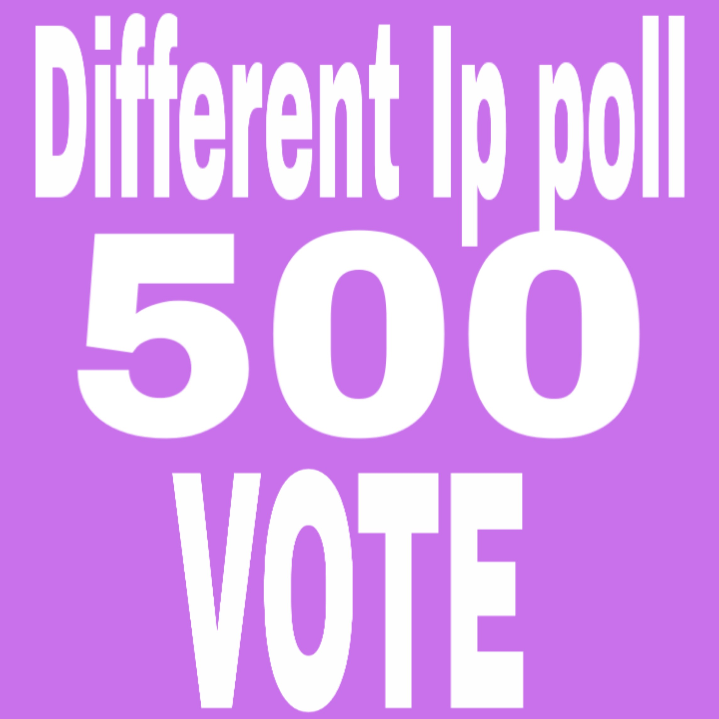 Buy you 500 different ip votes your online contest Poll