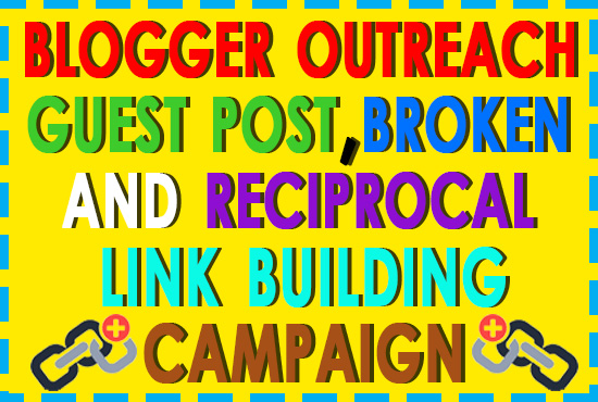 SEO Blogger Outreach Guest Post,  Broken and Resource Page Link Building Campaign