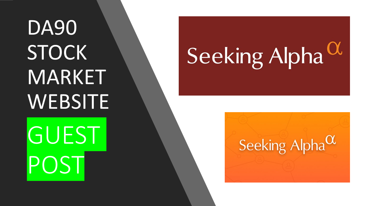 I will write and publish high quality guest post with Seeking Alpha
