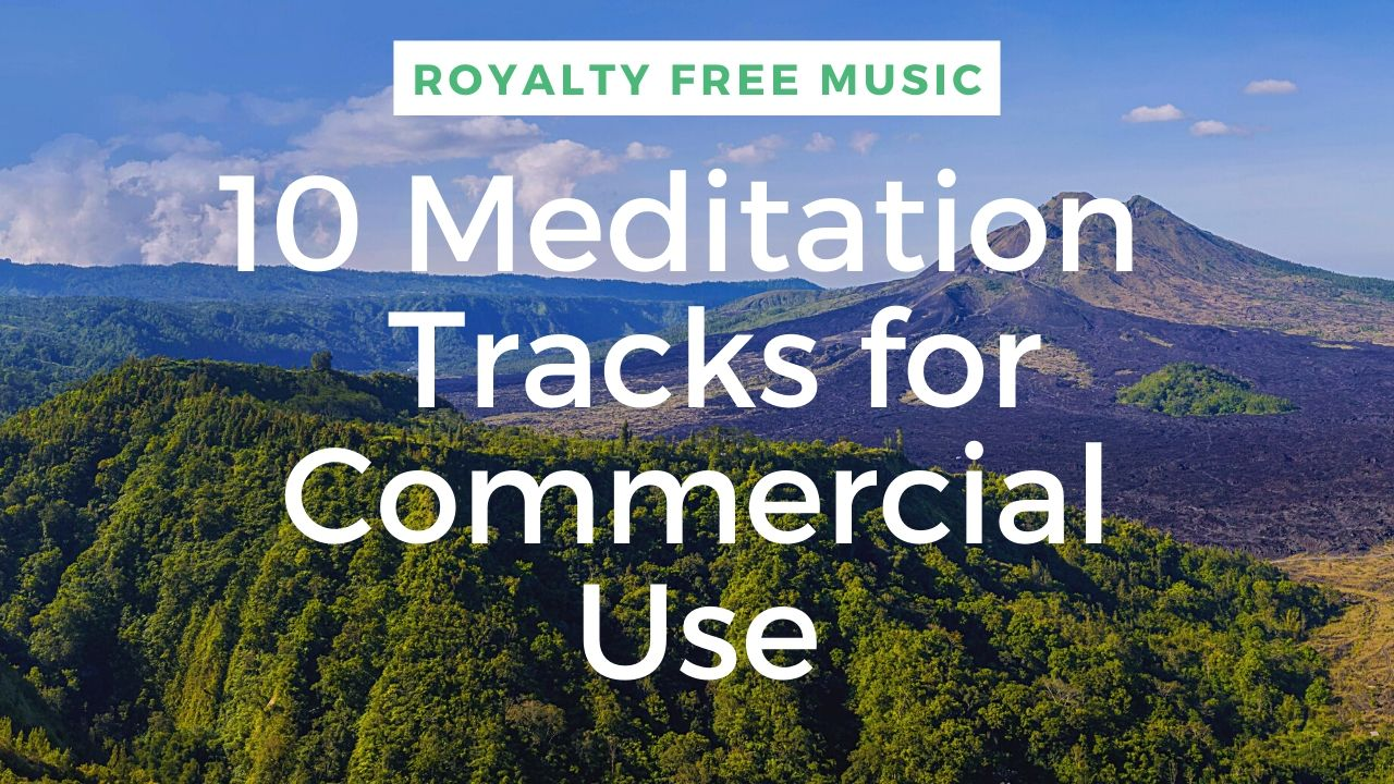 provide 10 meditation music for commercial use