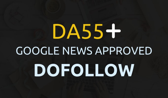 write and publish on DA 57 my google news approved site with dofollow