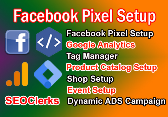 setup facebook pixel catalog dynamic ads campaign,  google tag manager,  analytics
