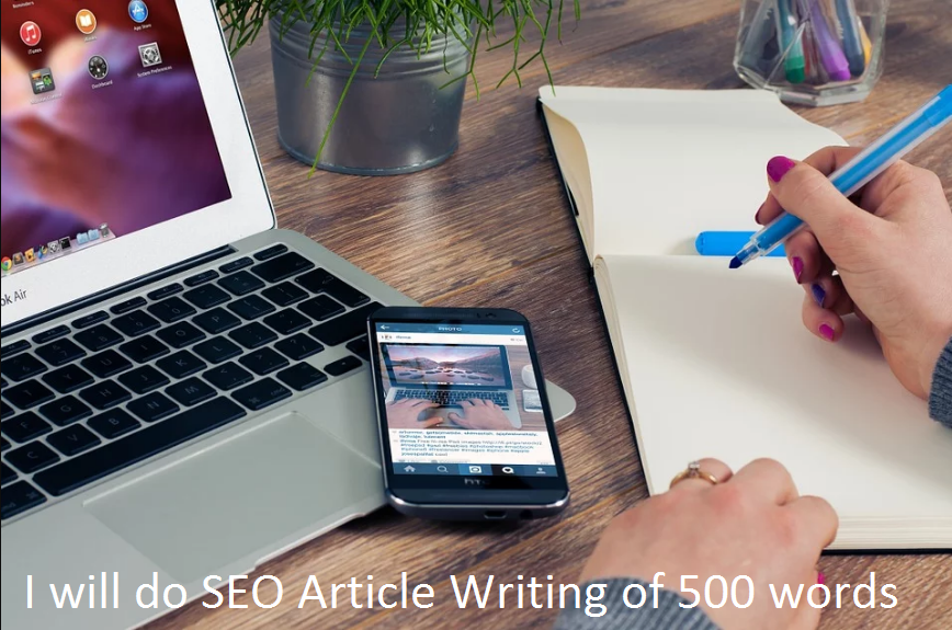 I will do SEO Article Writing of 500 words - Unique Content for Webites