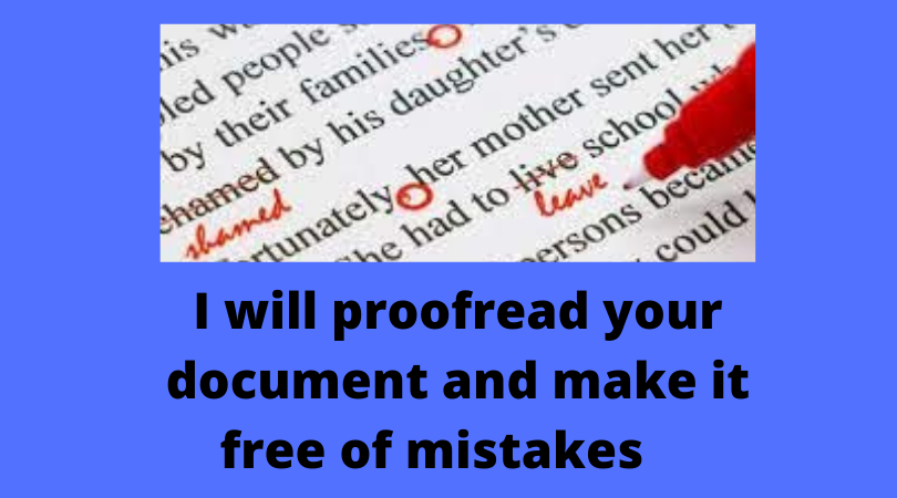 I will proofread your document and make it free of mistakes