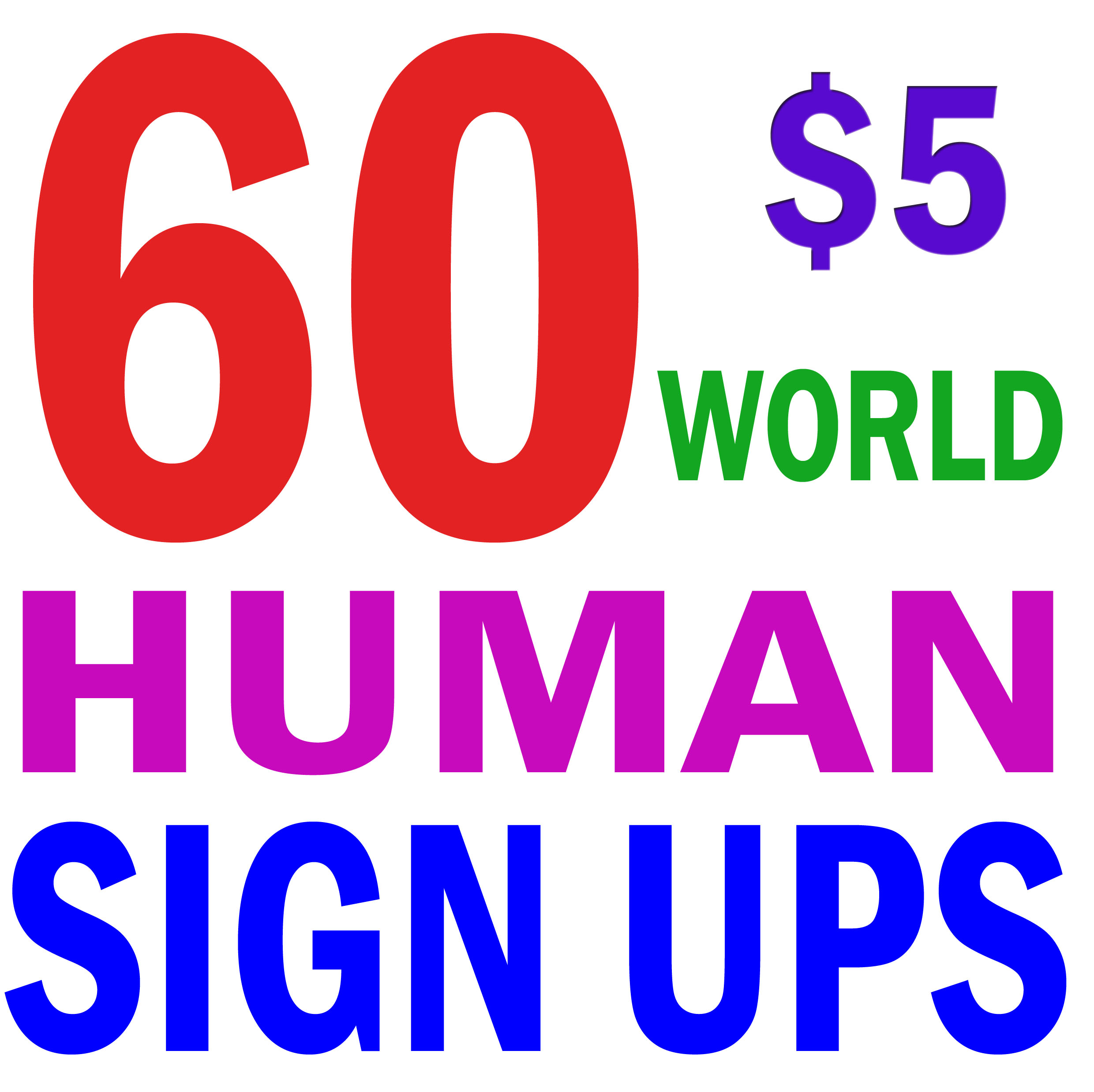 Buy 60 Human Signups from World Wide