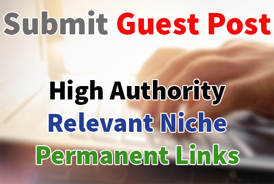 Submit Guest Post for Permanent High DA Backlink