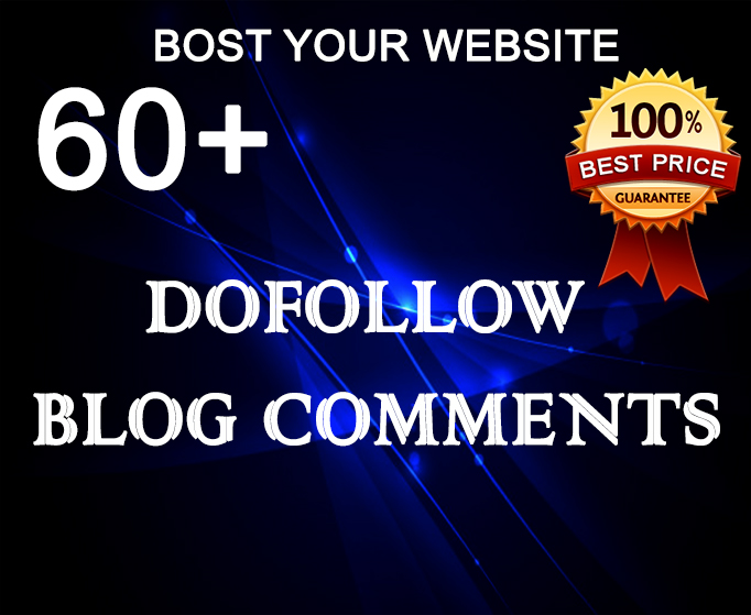 I Will Do 60+ High Quality Dofollow Blog Comments Backlinks