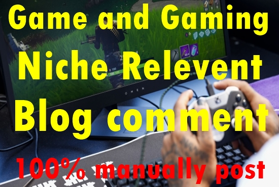 30 Game and Gaming Niche Relevant Blog comment-Top service in seoclerk