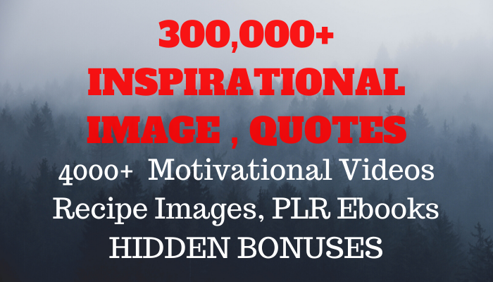 give 300k inspirational motivational image quotes,  videos, ebooks and more