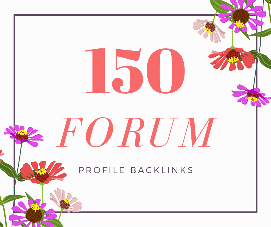 Create 150 Forum Profiles Backlinks to Improve Your website SEO and Google ranking