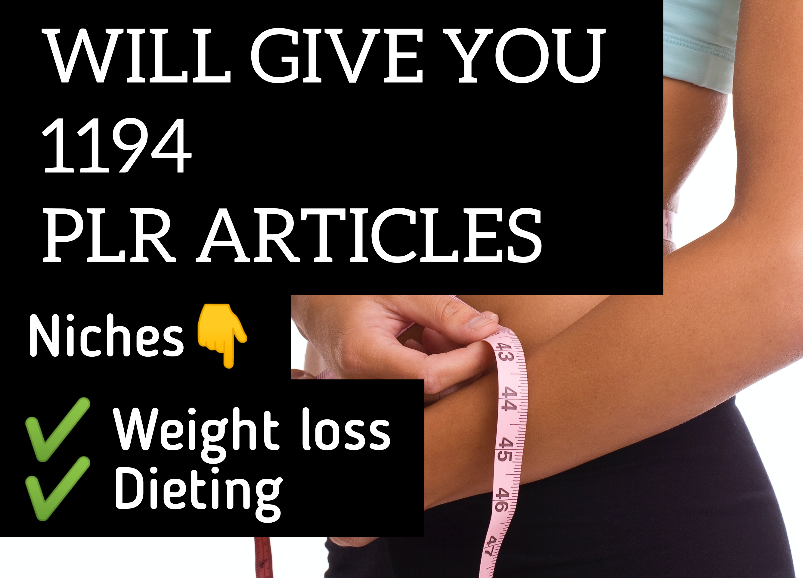 I will Send you over 1194 Weight loss and Dieting PLR Articles