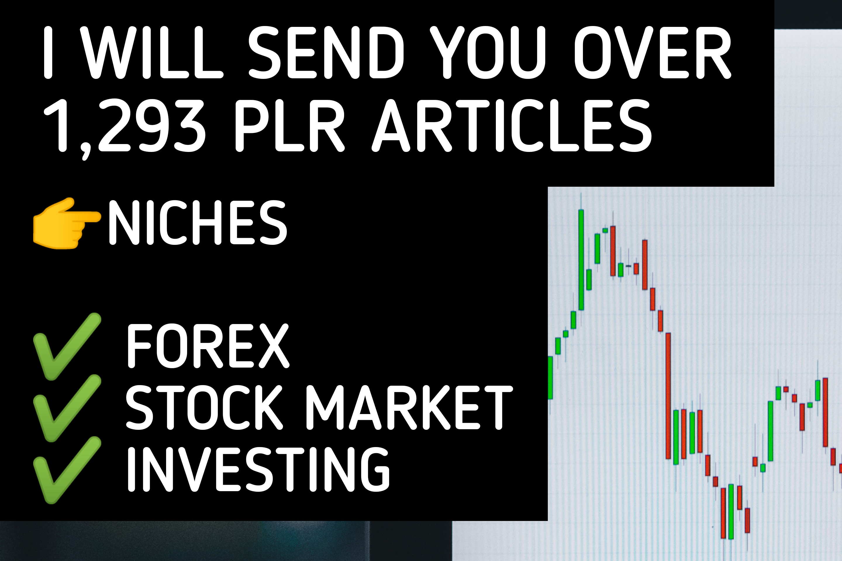 I will send you over 1293 plr articles on stock market, investing, forex