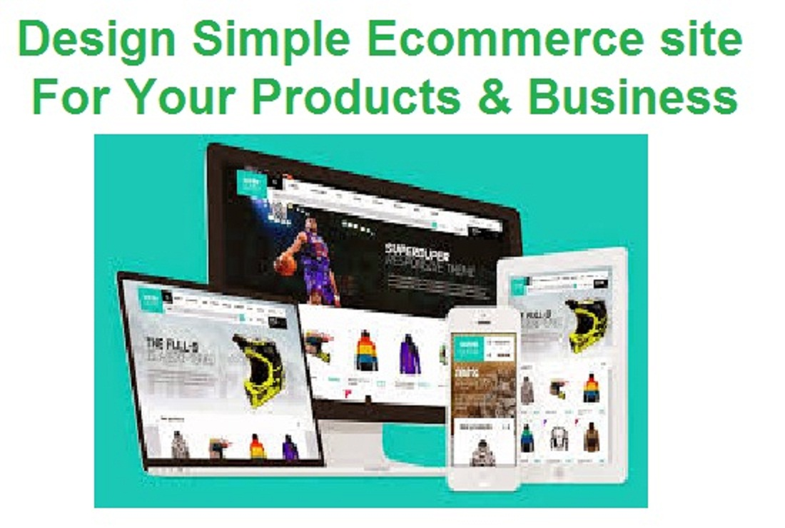 I will design Ecommerce website for your products and Marketing for your Business