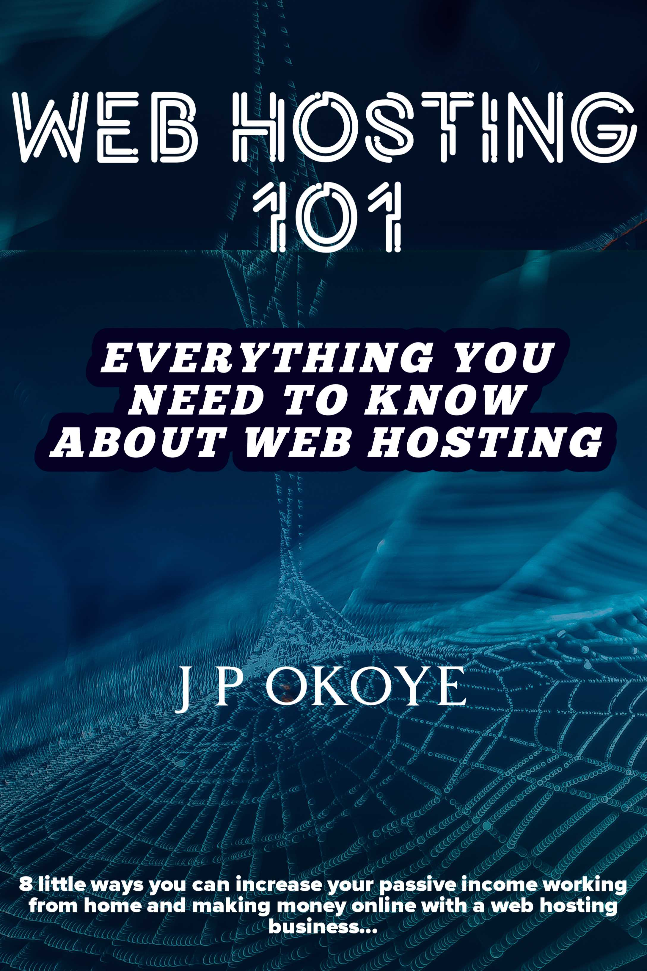 Web Hosting 101 Everything you need to know about the web hosting business
