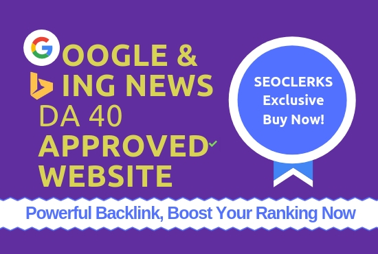 Google & Bing Approved News Websites DA 40 Guest Post