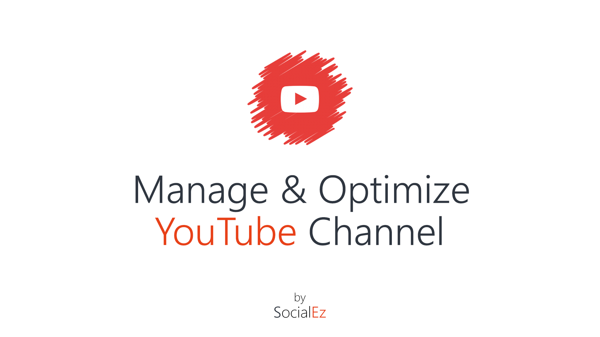 Manage and Optimize Your Youtube Account