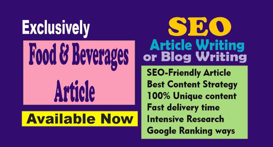 500 words. SEO Article/Blog post on Food and Beverages topics