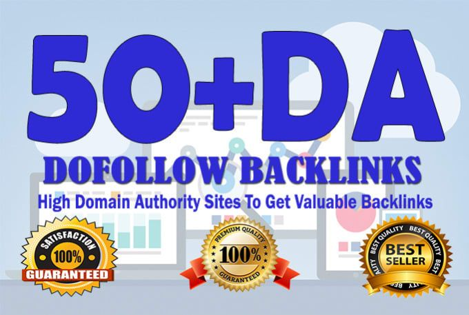 Do 50 High Authority backlinks On High 50 DA +