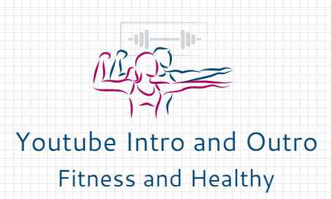 Create Youtube Fitness Video Intro and Outro