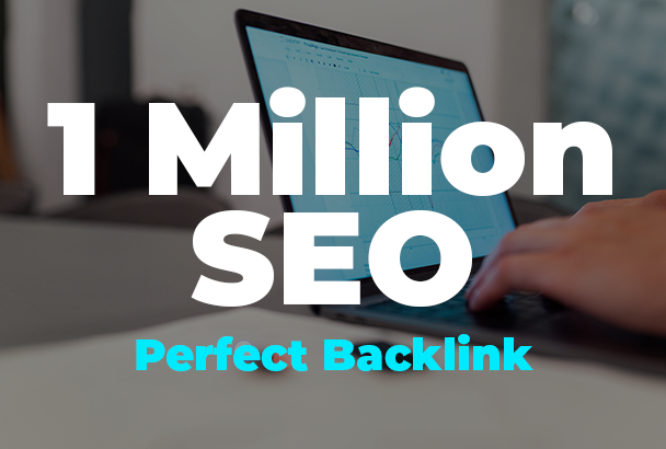 1 Million Perfect SEO Baklinks