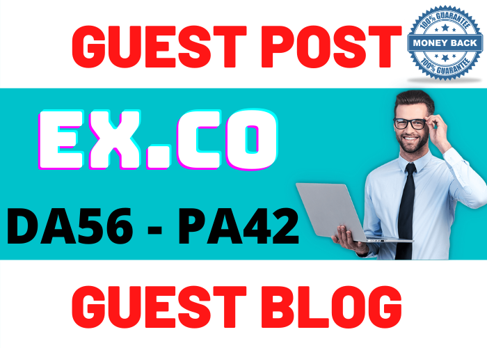 Publish Guest Post on EX. co DA56 PA42 Do-Follow and Permanent Backlinks