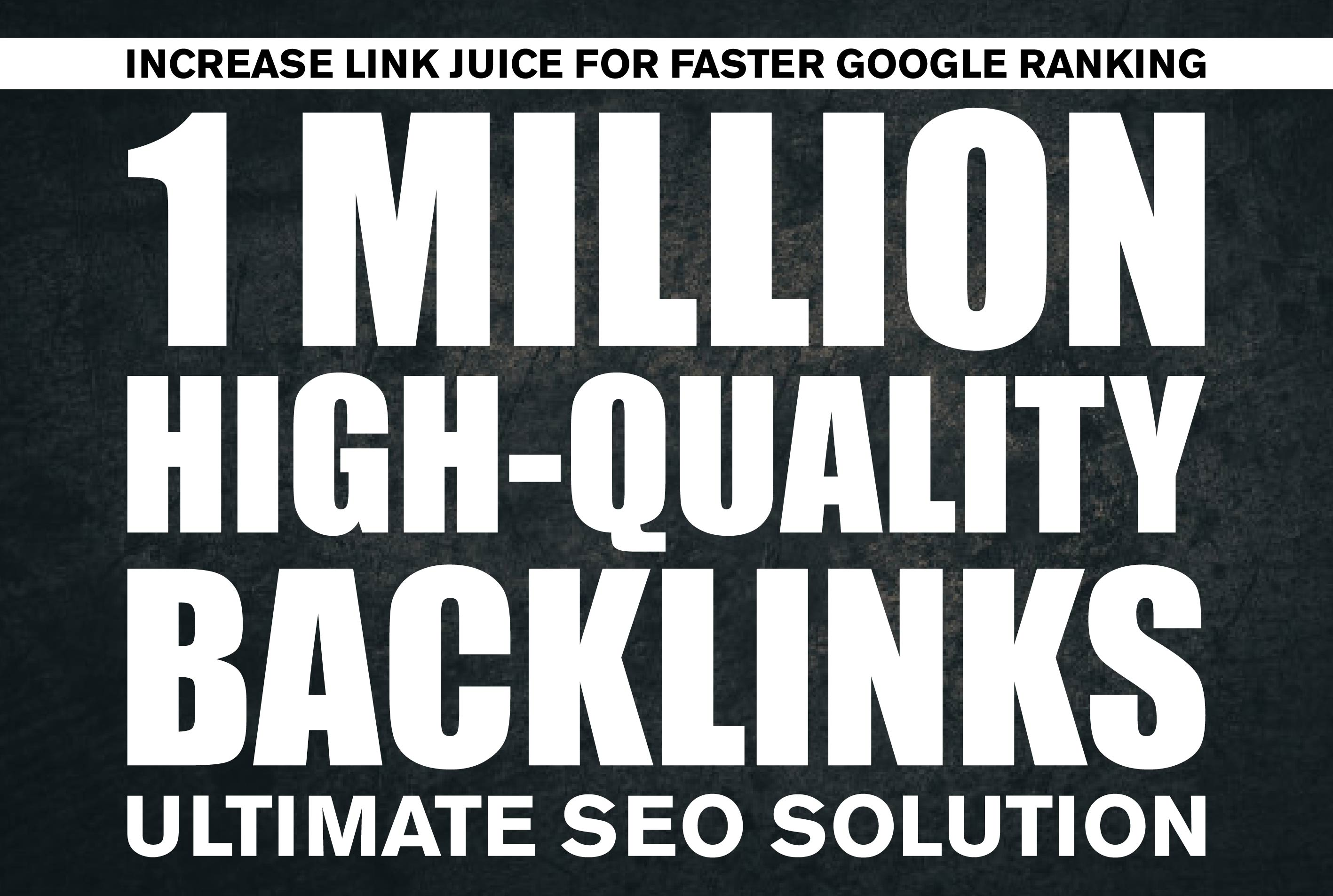 I will provide 1Million Verified High-Quality Backlinks