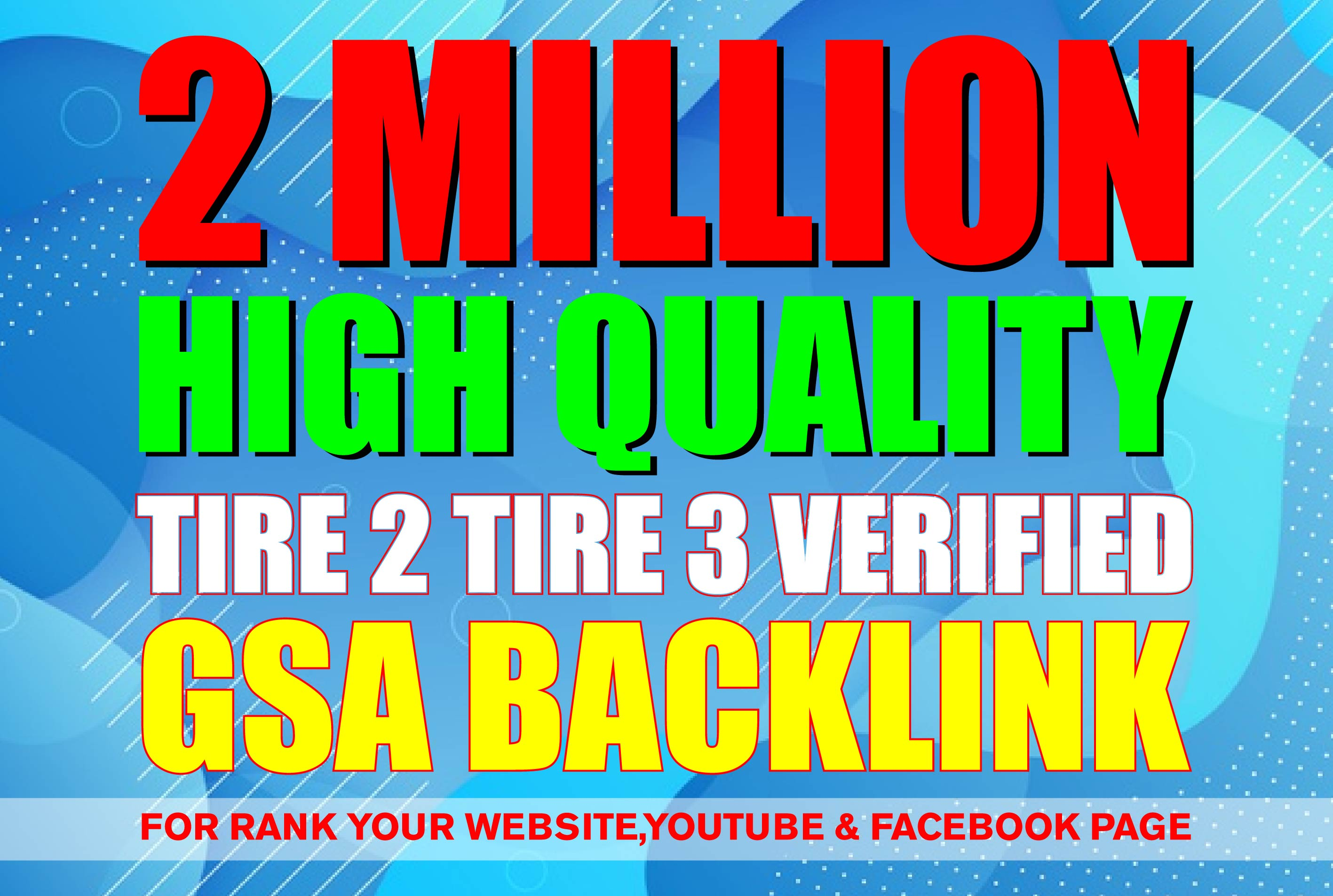 I will Create 2 Million High Quality GSA SER Verified Backlinks
