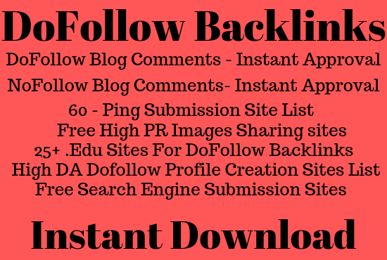 Provide you with a list of Instant Approval DoFollow Backlinks