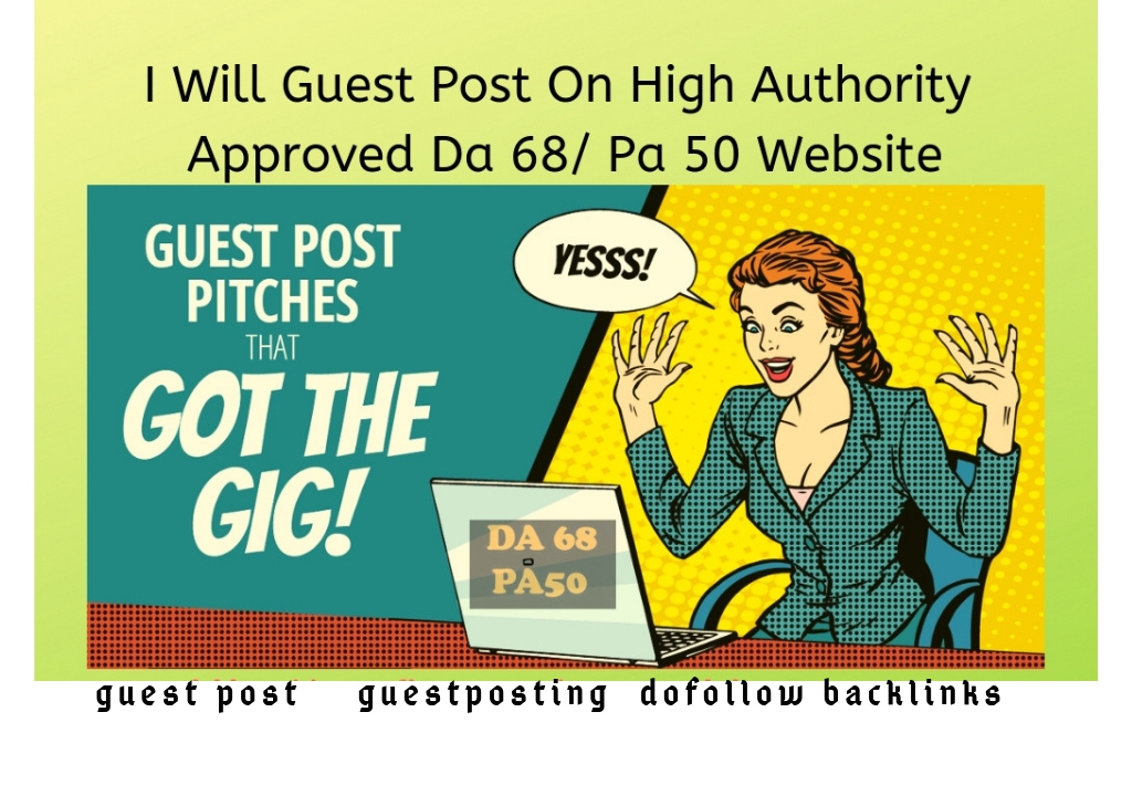 Do Guest Post On Da 68,  Pa 50 Website With Dofollow Backlink