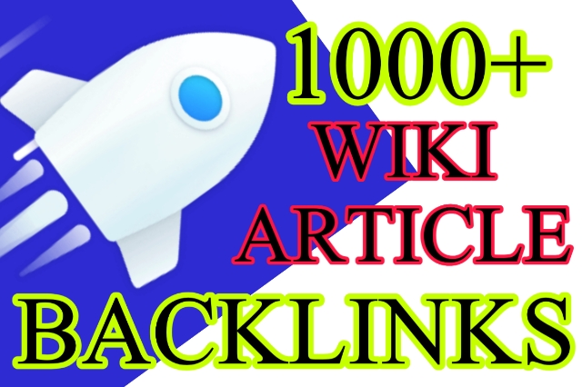 provide 1000+ Wiki articles Backlinks contextual backlinks for your google rankings