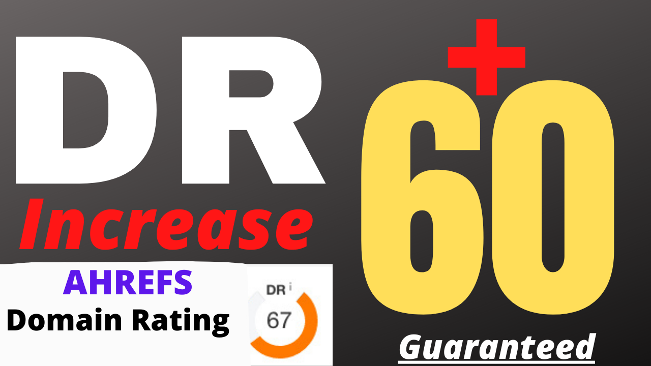 i will increase domain rating Ahrefs DR 60+ with high authority backlinks