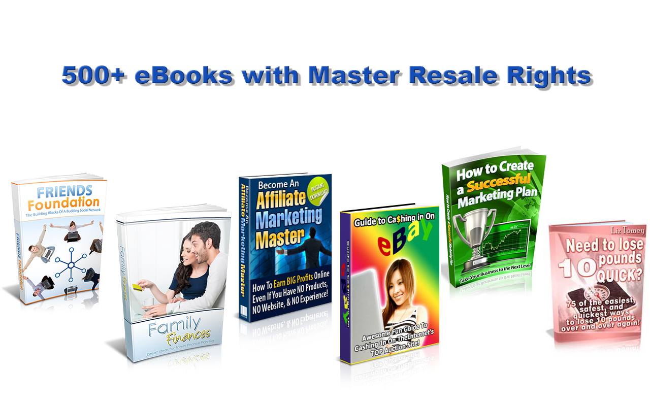 500+ eBooks with Master Resale Rights