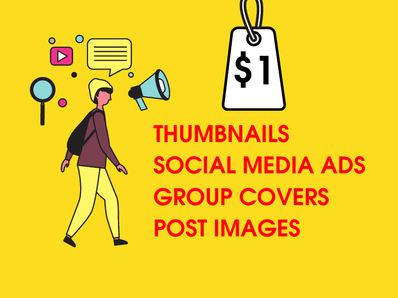 High Quality Social Media Images & Ads,  Thumbnails,  Infographics,  Group Covers & Blog Post Images
