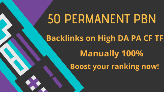 Buy 50 high DA PA permanent pbn backlinks to boost your website ranking