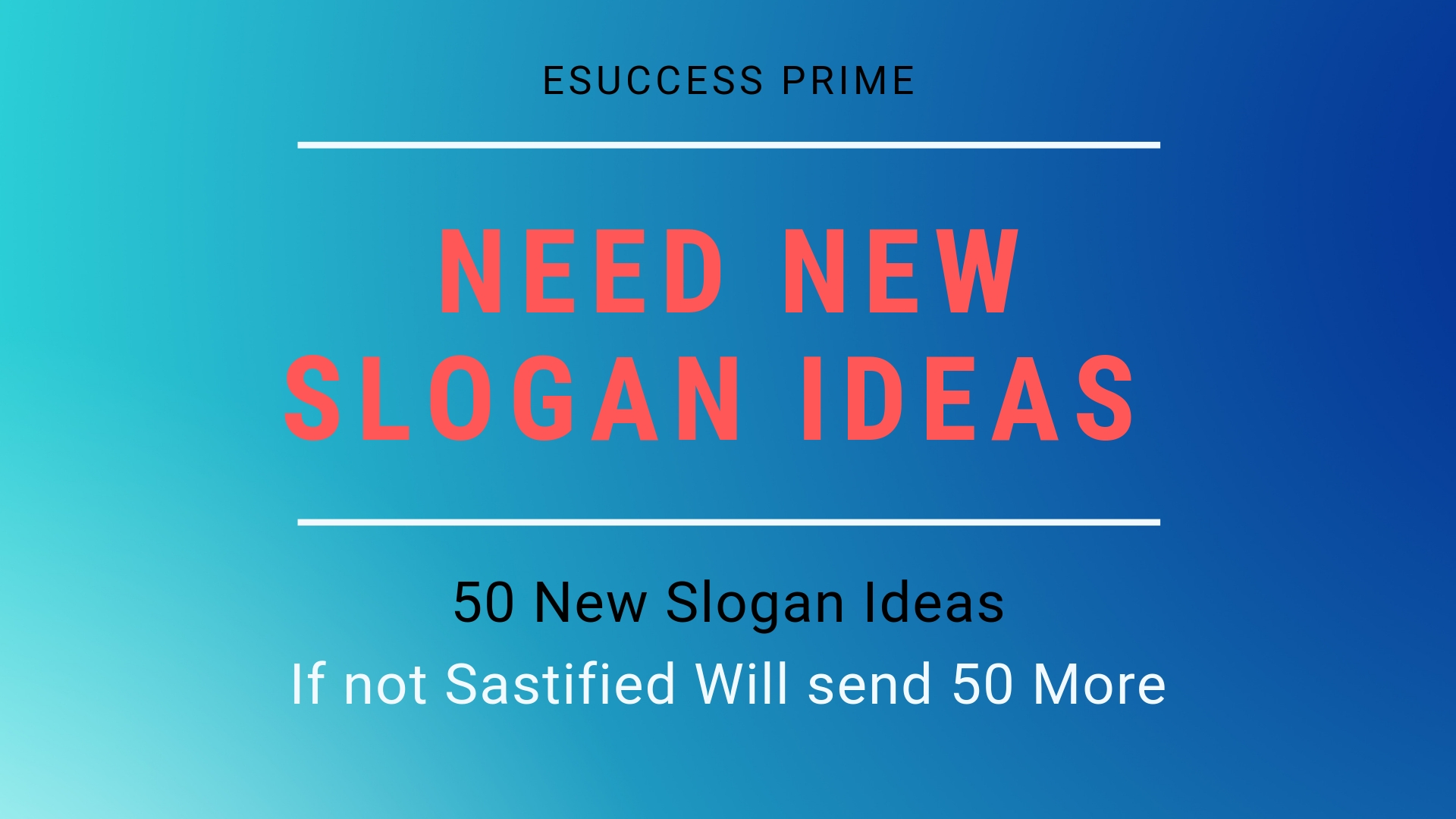 Slogan Ideas for - you - 50 Plus New And Fresh 2019 for $75