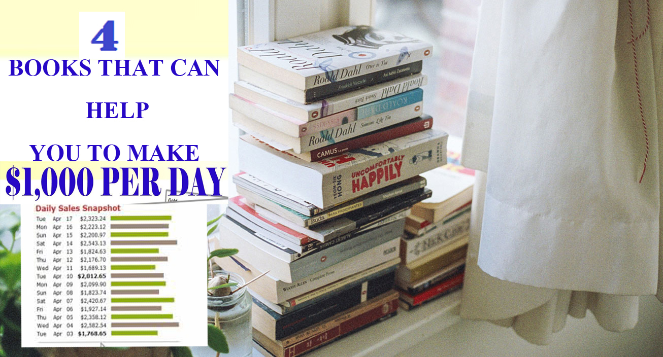 4 BOOKS THAT HELP YOU TO MAKE A $1000 PER DAY
