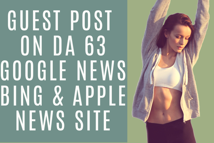 Publish Guest Post on DA 63 High Traffic Google News Website