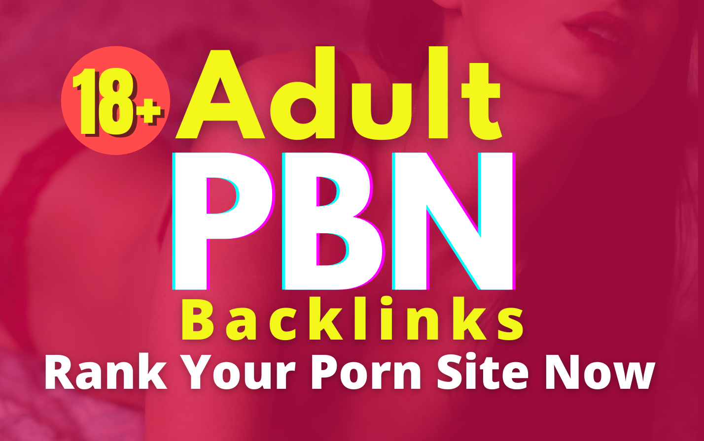 I will create 150 adult niche related PBN backlinks for Rank Your Porn Site
