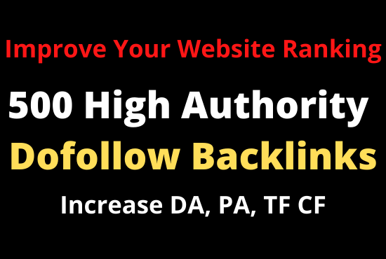 500 SEO Dofollow Backlinks High Authority Websites Increase DA PA TC CF
